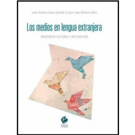 Medios en Lengua Extranjera. Diversidad Cultural e Integración