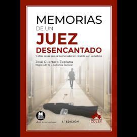 Memorias de un juez desencantado y otras cosas que es bueno saber en relación con la justicia