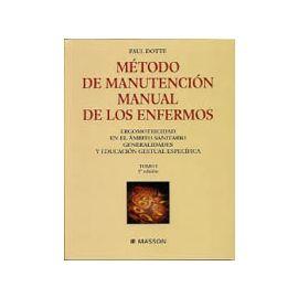 Método de Manutención: Manual de los Enfermos. Ergomotricida en el Ambito Sanitario. Generalidades y Gestual Específica.