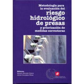 Metodología Para la Evaluación del Riesgo Hidrológico de Presas y Priorización de Medidas Correctoras