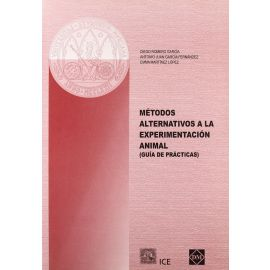 Métodos Alternativos a la Experimentación Animal. Guía de Prácticas.
