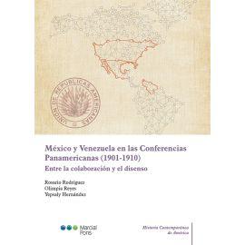 México y Venezuela en las Conferencias Panamericanas (1901-1910) Entre la colaboración y el disenso