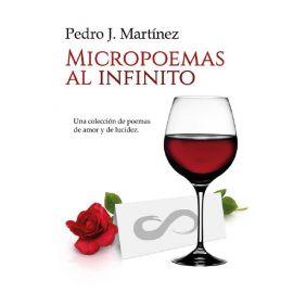 Micropoemas al Infinito. Una Colección de Poemas de Amor y de Lucidez