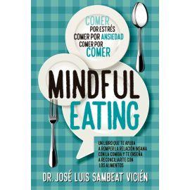 Técnicas de Mindful-eating Aprende a aquietar tu mente para dominar la comida