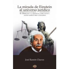 Mirada de Einstein al universo jurídico. El Derecho y la Justicia como nunca antes habían sido contados