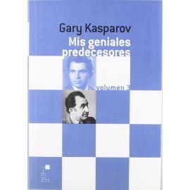Mis Geniales Predecesores. Volumen 3 De Petrosian a Spassky