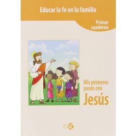 Educar la fe en Familia. Mis primeros pasos con Jesús
