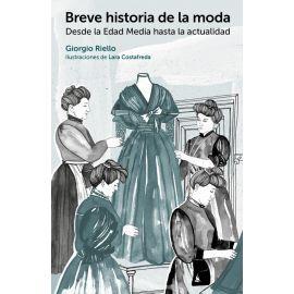 Breve historia de la moda. Desde la Edad Media hasta la actualidad