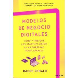 Modelos de negocios digitales. Cómo y por qué las startups baten a las empresas tradicionales
