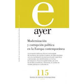 Revista Ayer Nº 115. Modernización y corrupción política en la Europea contemporánea