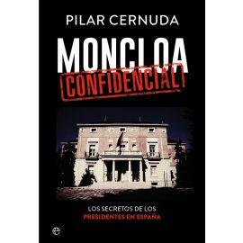Moncloa Confidencial Los Secretos de los Presidentes de España