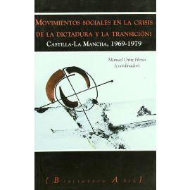 Movimientos Sociales en la Crisis de la Dictadura y                                                  la Transición. Castilla-La Mancha, 1969-1979