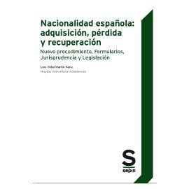 Nacionalidad Española: adquisición, pérdida y recuperación Nuevo procedimiento, Formularios, Jurisprudencia y Legislación