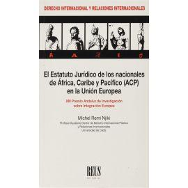 Estatuto jurídico de los nacionales de África, Caribe y Pacífico (ACP) en la Unión Europea. XIII Premio andaluz de investigación sobre integración europea