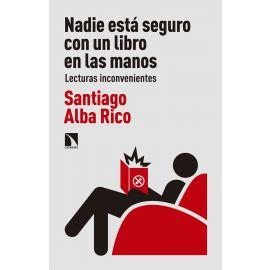 Nadie está seguro con un libro en las manos. Lecturas inconvenientes
