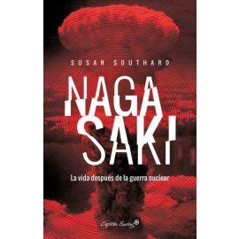 Nagasaki. La Vida después de la Guerra Nuclear