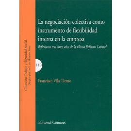 Negociación Colectiva como Instrumento de Flexibilidad                                               Interna en la Empresa. Reflexiones tras Cinco Años de la Última Reforma Laboral