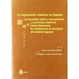 Negociación Colectiva en España: Los Acuerdos Marco y los Acuerdos y Convenios Colectivos Interprofesionales.