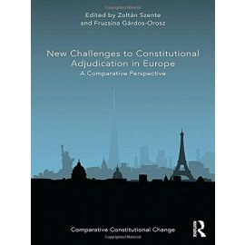 New Challenges to Constitutional Adjudication in Europe: A Comparative Perspective