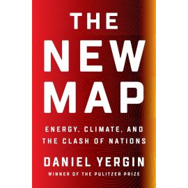 The New map. Energy, climate, and the clash of nations