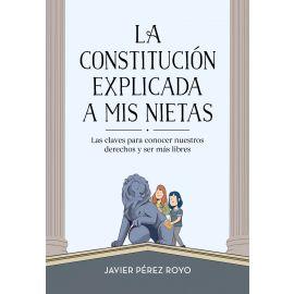 Constitución Explicada a mis Nietas. Las Claves para Conocer Nuestros Derechos y Ser Más Libres
