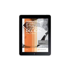 Ebook Normativa de desarrollo del Plan General de Contabilidad: Las resoluciones del ICAC