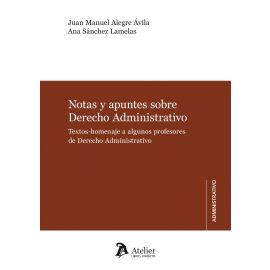 Notas y apuntes sobre derecho administrativo. Textos-homenaje a algunos profesores de derecho administrativo