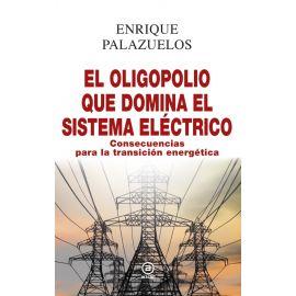 Oligopolio que domina el sistema eléctrico. Consecuencias para la transición energética
