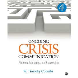 Ongoing Crisis Communication. Plannin, Managing, and Responding