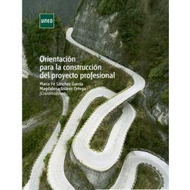 Orientación para la construcción del proyecto profesional