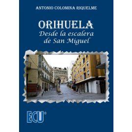 Orihuela. Desde la escalera de San Miguel