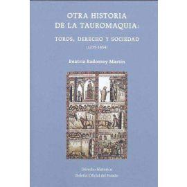 Otra Historia de la Tauromaquia. Toros, Derecho y Sociedad (1235-1854)