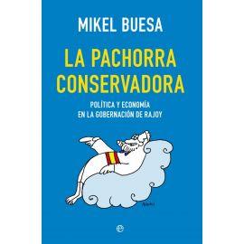 Pachorra conservadora. Política y economía en la gobernación de Rajoy