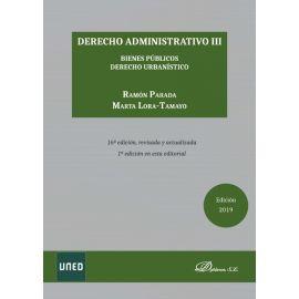 Derecho Administrativo III. Bienes públicos. Derecho Urbanístico 2019
