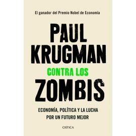 Contra los zombis. Economía, política y la lucha por un futuro mejor