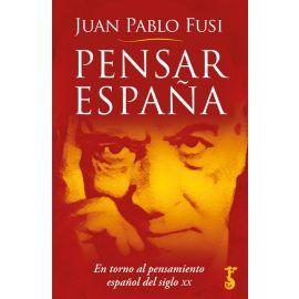 Pensar España: en torno al pensamiento español del siglo XX
