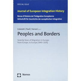 Peoples and Borders Seventy Years of Migration in Europe, from Europe, to Europe [1945-2015]
