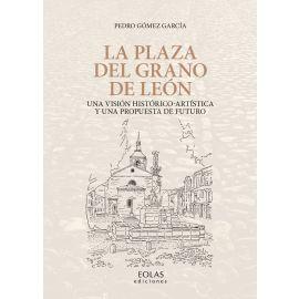 Plaza del Grano de León. Una visión histótico-artística y una propuesta de futuro