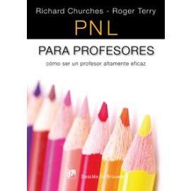 PNL para Profesores. Cómo Ser un Profesor Altamente Eficaz