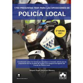 1750 preguntas test para las oposiciones de Policía Local 2021 Cuestionario sobre los temas que componen el temario oficial para la preparación de las pruebas de acceso a la categoría de Agente del Cuerpo de Policía Local