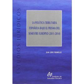 Política Tributaria Española Bajo el Prisma del Semestre                                             Europeo (2011-2014)
