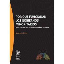 Por qué funcionan los gobiernos minoritarios.                                                        Política territorial multinivel en España