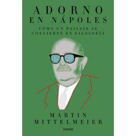 Adorno en Nápoles. Cómo un paisaje se convierte en filosofía