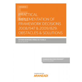 Práctical implementation of framework decisions 2008/947 & 2009/829: obstacles & solutions