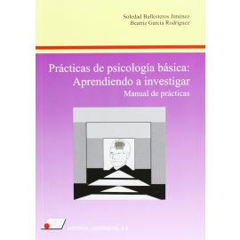 Prácticas de Psicología Básica. Manual del Usuario y Cuaderno de Trabajo del Estudiante.