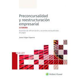 Preconcursalidad y Reestructuración Empresarial 2021. Acuerdos de Refinanciación y Acuerdos Extrajudiciales de Pagos
