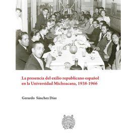 La presencia del exilio republicano español de la Universidad Michoacana, 1938-1966