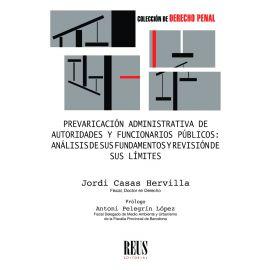 Prevaricación administrativa de autoridades y funcionarios públicos: Análisis de sus fundamentos y revisión de sus límites
