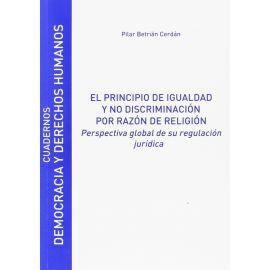 Principio de Igualdad y no discriminación por razón de                                               Religión. Perspectiva global de su regulación Jurídica
