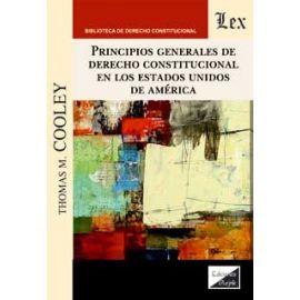 Principios generales de Derecho Constitucional en los Estados Unidos de América
